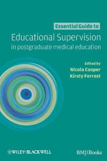 Essential Guide to Educational Supervision in Postgraduate Medical Education (Heftet)
