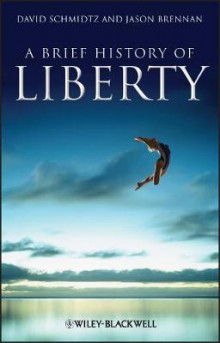 A Brief History of Liberty av David Schmidtz og Jason Brennan (Heftet)
