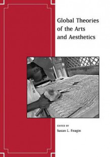 Global Theories of the Arts and Aesthetics (Heftet)
