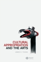 Cultural Appropriation and the Arts av James O. Young (Innbundet)