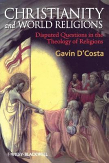 Christianity and World Religions av Gavin D'Costa (Heftet)