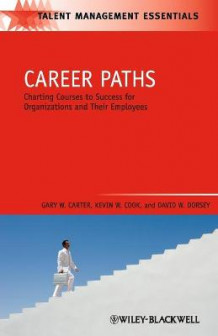 Career Paths av Gary W. Carter, Kevin W. Cook og David W. Dorsey (Heftet)