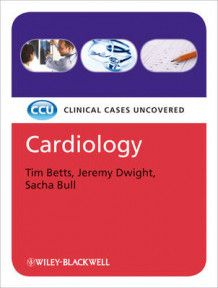 Cardiology - Clinical Cases Uncovered av Tim Betts, Jeremy Dwight og Sacha Bull (Heftet)