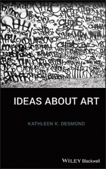 Ideas About Art av Kathleen K. Desmond (Heftet)