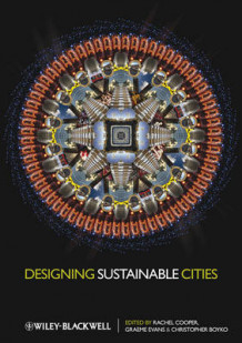 Designing Sustainable Cities av Rachel Cooper, Graeme Evans, Christopher Boyko og Mags Adams (Innbundet)