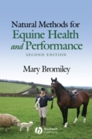 Natural Methods for Equine Health and Performance av Mary W. Bromiley (Heftet)
