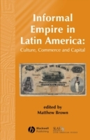 Informal Empire in Latin America (Heftet)