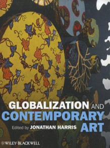 Globalization and Contemporary Art (Innbundet)