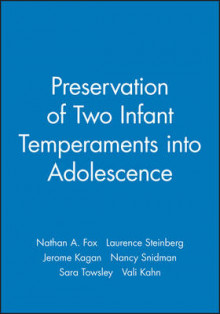 Preservation of Two Infant Temperaments into Adolescence av Nathan A. Fox, Laurence D. Steinberg, Jerome Kagan, Nancy Snidman, Sara Towsley og Vali Kahn (Heftet)