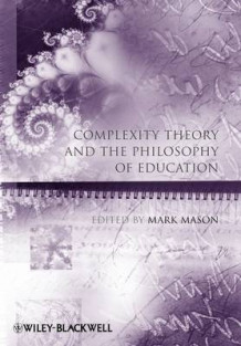 Complexity Theory and the Philosophy of Education (Heftet)
