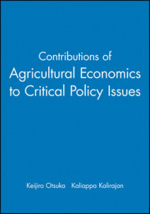 Contributions of Agricultural Economics to Critical Policy Issues av Keijiro Otsuka og Kaliappa Kalirajan (Heftet)
