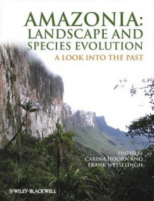 Amazonia, Landscape and Species Evolution (Innbundet)