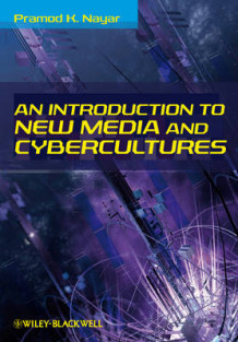 An Introduction to New Media and Cybercultures av Pramod K. Nayar (Heftet)