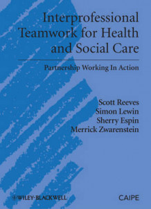 Interprofessional Teamwork for Health and Social Care av Scott Reeves, Simon Lewin, Sherry Espin og Merrick Zwarenstein (Innbundet)