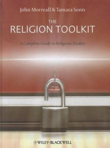 The Religion Toolkit av John Morreall og Tamara Sonn (Innbundet)