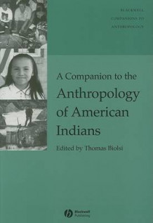 A Companion to the Anthropology of American Indians (Heftet)