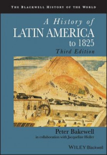 A History of Latin America to 1825 av Mr Peter Bakewell og Jacqueline Holler (Heftet)