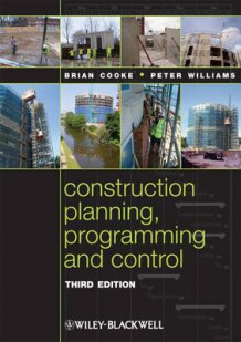 Construction Planning, Programming and Control av Brian Cooke og Peter Williams (Heftet)