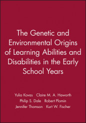 The Genetic and Environmental Origins of Learning Abilities and Disabilities in the Early School Years av Philip S. Dale, Kurt W. Fischer, Claire M. A. Haworth, Yulia Kovas, Robert Plomin og Jennifer Thomson (Heftet)