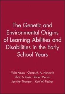 The Genetic and Environmental Origins of Learning Abilities and Disabilities in the Early School Years av Yulia Kovas, Claire M. A. Haworth, Philip S. Dale, Robert Plomin, Jennifer Thomson og Kurt W. Fischer (Heftet)