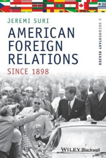 American Foreign Relations Since 1898 (Heftet)