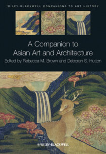 A Companion to Asian Art and Architecture (Innbundet)