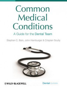 Common Medical Conditions av Crispian Scully, Steve Bain og John Hamburger (Innbundet)