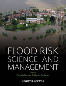 Flood Risk Science and Management (Innbundet)