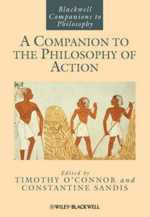 A Companion to the Philosophy of Action (Innbundet)