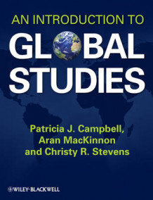 An Introduction to Global Studies av Patricia J. Campbell, Aran S. MacKinnon og Christy R. Stevens (Heftet)