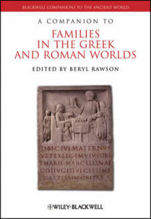 A Companion to Families in the Greek and Roman Worlds (Innbundet)