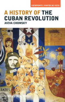 A History of the Cuban Revolution av Aviva Chomsky (Innbundet)