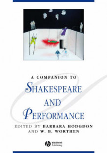 A Companion to Shakespeare and Performance (Heftet)