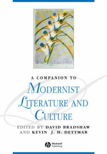 A Companion to Modernist Literature and Culture (Heftet)