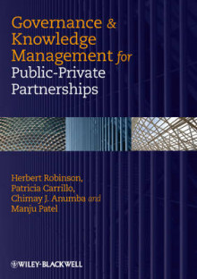 Governance and Knowledge-Management for Public-Private Partnerships av Herbert Robinson, Patricia M. Carrillo, Chimay J. Anumba og Manju Patel (Innbundet)