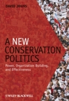 A New Conservation Politics av David Johns (Innbundet)