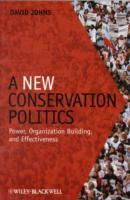 A New Conservation Politics av David Johns (Heftet)