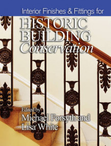 Interior Finishes and Fittings for Historic Building Conservation av Michael Forsyth og Lisa White (Innbundet)