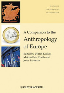 A Companion to the Anthropology of Europe (Innbundet)