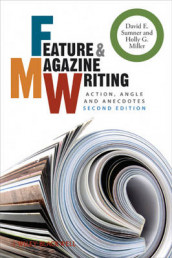 Feature and Magazine Writing av Holly G. Miller og David E. Sumner (Heftet)