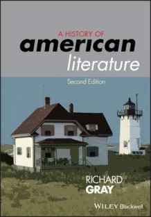 A History of American Literature av Richard Gray (Heftet)