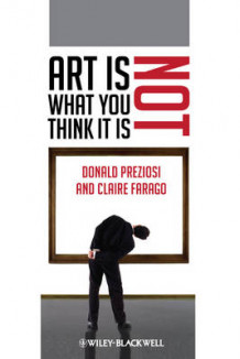 Art is Not What You Think it is av Donald Preziosi og Claire Farago (Innbundet)