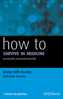 How to Survive in Medicine av Jenny Firth-Cozens (Heftet)