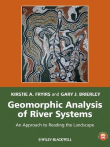 Geomorphic Analysis of River Systems - an Approachto Reading the Landscape av Kirstie A. Fryirs og Gary J. Brierley (Heftet)
