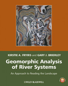 Geomorphic Analysis of River Systems - an Approachto Reading the Landscape av Kirstie A. Fryirs og Gary J. Brierley (Innbundet)