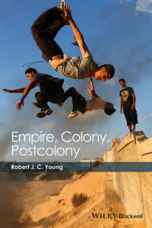 Empire, Colony, Postcolony av Robert J. C. Young (Innbundet)