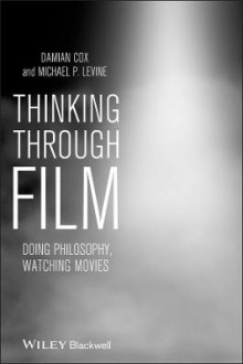 Thinking Through Film av Damian Cox og Michael Levine (Heftet)