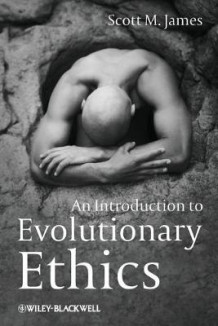 An Introduction to Evolutionary Ethics av Scott M. James (Heftet)