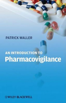 An Introduction to Pharmacovigilance av Patrick Waller (Heftet)
