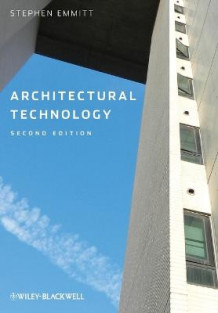 Architectural Technology av Stephen Emmitt (Heftet)